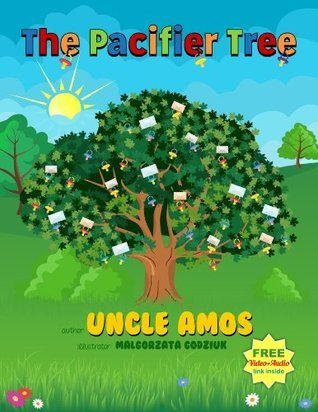 The Pacifier Tree: Early Readers Children's Book+Video & Audio,Illustrated Children eBook ages 2-7(Bedtime Dreaming): Picture book for parents to read with kids struggling to give up their pacifiers!
