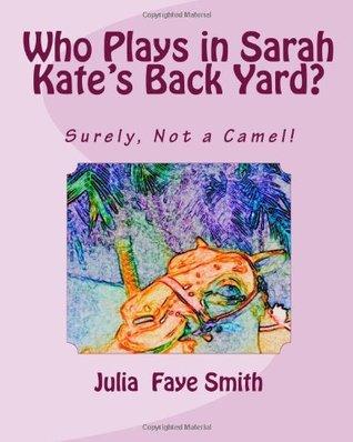 Who Plays in Sarah Kate's Backyard? (Grannie Kate)
