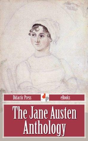 The Jane Austen Anthology (Illustrated)