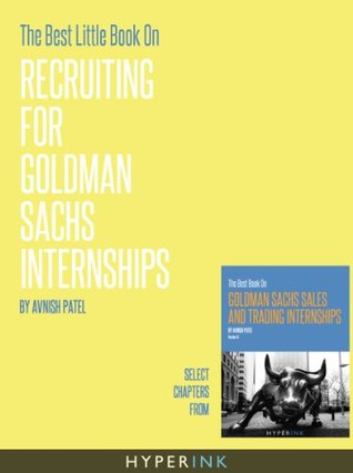 The Best Little Book On Recruiting For Goldman Sachs Internships