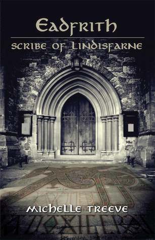 Ebook Eadfrith: Scribe of Lindisfarne by Michelle Treeve PDF!