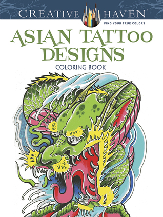 Creative Haven Asian Tattoo Designs Coloring Book