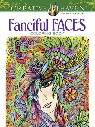 Creative Haven Fanciful Faces Coloring Book By Miryam Adatto