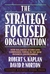 The Strategy-Focused Organi...