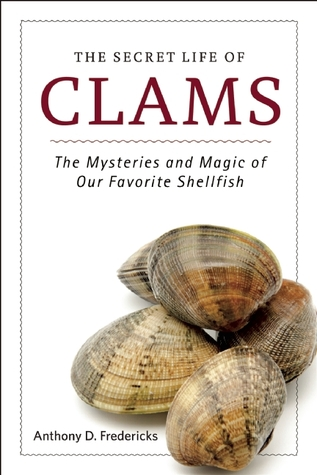 The Secret Life of Clams: The Mysteries and Magic of Our Favorite Shellfish EPUB
