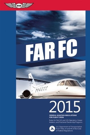 FAR-FC 2015: Federal Aviation Regulations for Flight Crew