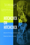 Hitchcock on Hitchcock: Selected Writings and Interviews