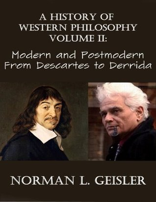 A History of Western Philosophy: Modern and Post-Modern - From Descartes to Derrida (vol. 2)