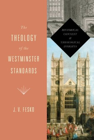 The Theology of the Westminster Standards: Historical Context and Theological Insights (A Refo500 Book) (ePUB)