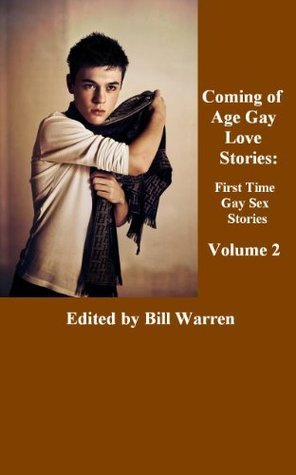 Coming of Age Gay Love Stories: First Time Gay Sex Stories