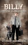 Billy and the Cloneasaurus by Stephen Kozeniewski