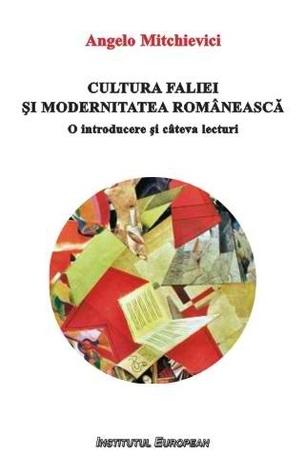 Cultura faliei și modernitatea românească: o introducere si cateva lecturi