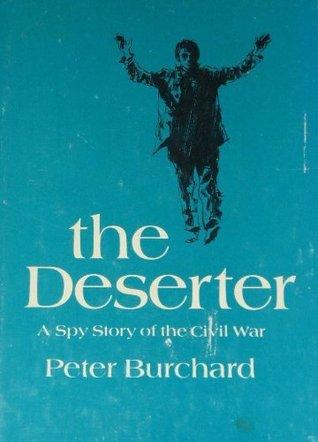 The Deserter; A Spy Story Of The Civil W...