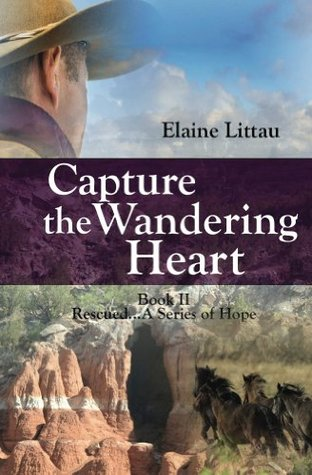 Capture the Wandering Heart(Rescued...a Series of Hope 2)