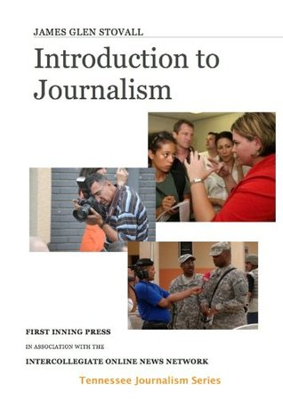Introduction to Journalism (Tennessee Journalism Series)