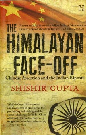 The Himalayan Face-Off Chinese Assertion and the Indian Riposte