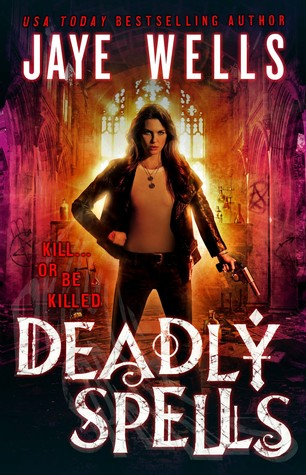 Deadly Spells by Jaye Wells