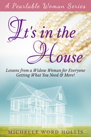 It's in the House: Lessons from a Widow Woman for Everyone (Pearlable Woman, #1)