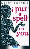 I Put A Spell On You  (Could It Be Magic #2)