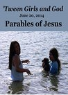 'Tween Girls and God -- Parables of Jesus