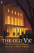 The Old Vic: The Story of a...