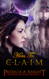 Hers To Claim (Verdantia, #4)