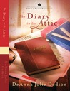 Diary in the Attic by DeAnna Julie Dodson