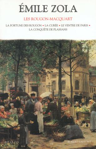 Les Rougon-Macquart, Tome 1: La fortune des Rougon / La curée / Le ventre de Paris / La conquête de Plassans