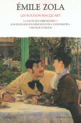 Les Rougon-Macquart, Tome 2: La faute de l'abbé Mouret / Son excellence Eugène Rougon / L'assommoir / Une page d'amour