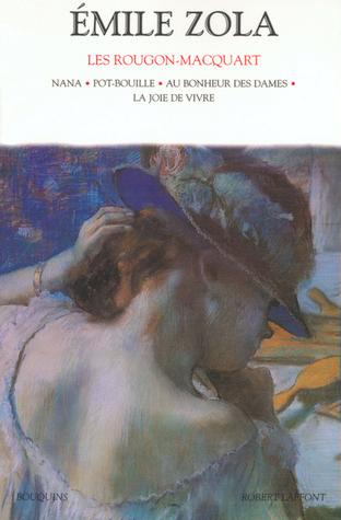 Les Rougon-Macquart, Tome 3: Nana / Pot-Bouille / Au Bonheur des Dames / La joie de vivre