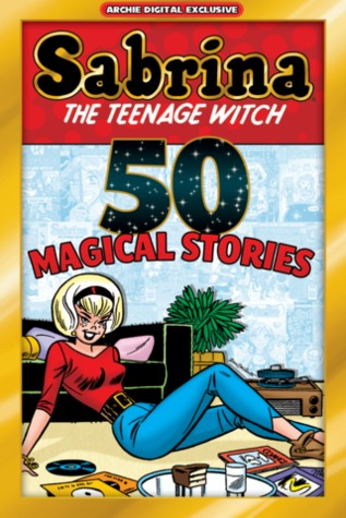 Sabrina the Teenage Witch: 50 Magical Stories