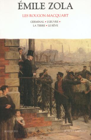 Les Rougon-Macquart, Tome 4: Germinal / L'Oeuvre / La Terre / Le Rêve