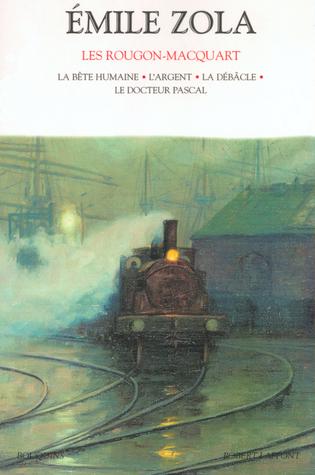 Les Rougon-Macquart, Tome 5: La bête humaine / L'argent / La débâcle / Le docteur Pascal