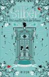 Silber. Das zweite Buch der Träume by Kerstin Gier