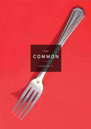 The Common: A Modern Sense of Place: Issue 01