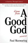 Book cover for Kisses from a Good God: A Journey Through Cancer