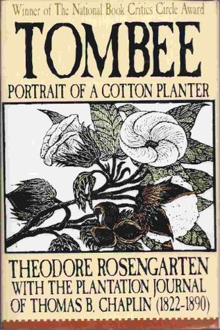 Tombee: Portrait of a Cotton Planter : With the Journal of Thomas B. Chaplin (1822-1890)