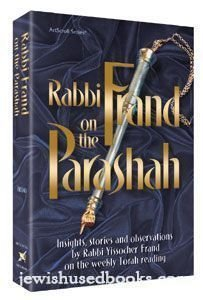 Rabbi Frand On the Parashah - Insights, stories and observations by Rabbi Yissocher Frand