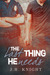The Last Thing He Needs (The Last Thing He Needs, #1) by J.H. Knight