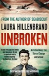 Download Unbroken: An Extraordinary True Story of Courage and Survival
