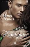 Nunca te Apaixones por um Highlander by Maya Banks