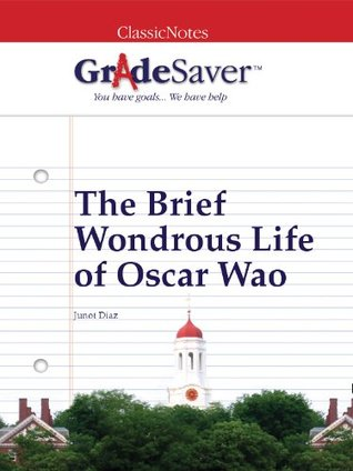 GradeSaver(TM) ClassicNotes: The Brief Wondrous Life of Oscar Wao