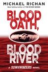 Blood Oath, Blood River (The Downwinders, #1)