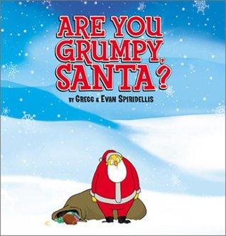 Are You Grumpy, Santa? by Gregg Spiridellis