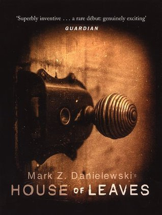 Mark Z. Danielewski: House of Leaves
