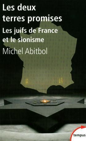 Les Deux Terres Promises: Les Juifs De France Et Le Sionisme, 1897 1945