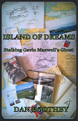 Island of Dreams: Stalking Gavin Maxwell's Ghost