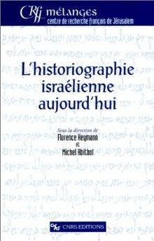 L'Historiographie Israelienne Aujourd'hui