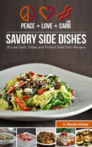 peace-love-and-low-carb-savory-side-dishes-20-low-carb-paleo-and-primal-side-dish-recipes