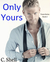 Only Yours (Yours, #2)